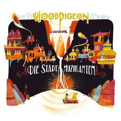 Woodpigeon - Die Stadt Muzikanten